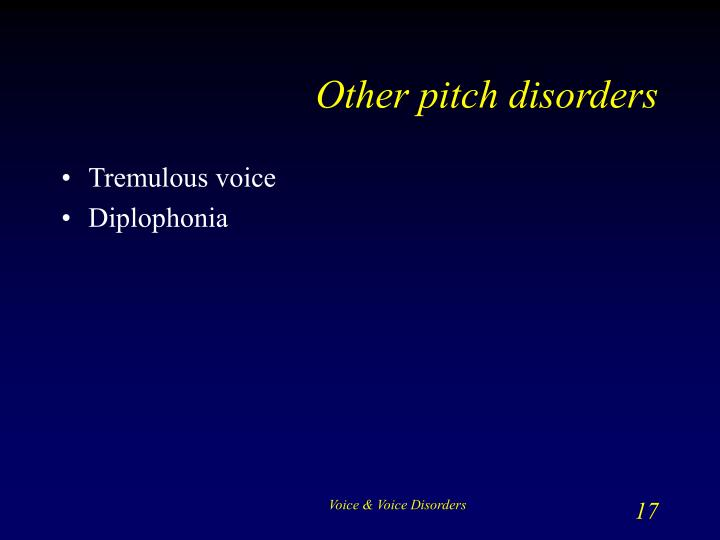 Other pitch disorders