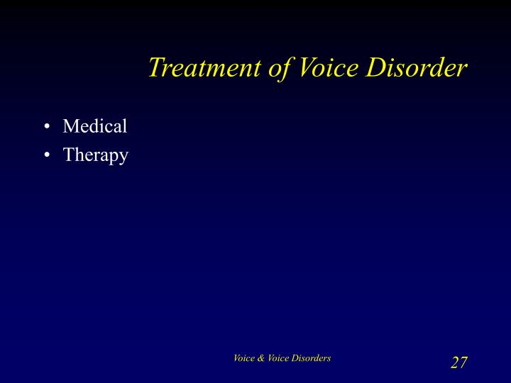 Treatment of Voice Disorder