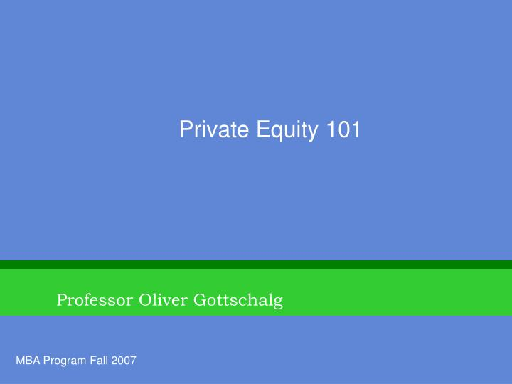 Private equity 101