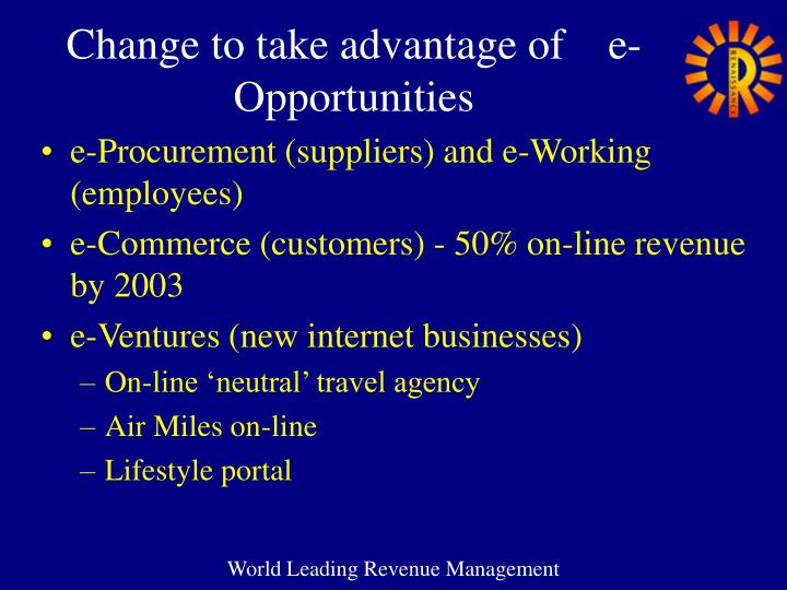 Change to take advantage of    e-Opportunities
