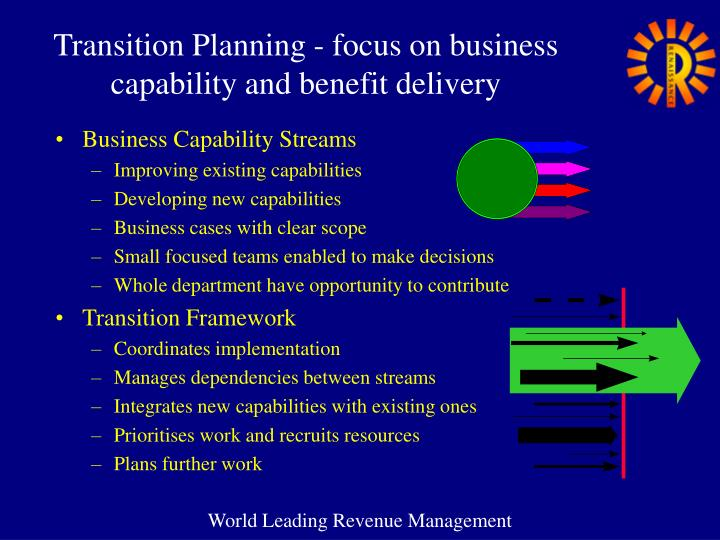 Transition Planning - focus on business capability and benefit delivery