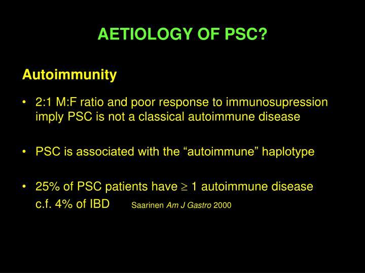 AETIOLOGY OF PSC?
