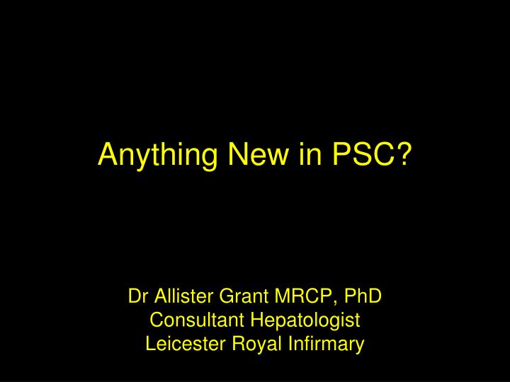Dr allister grant mrcp phd consultant hepatologist leicester royal infirmary