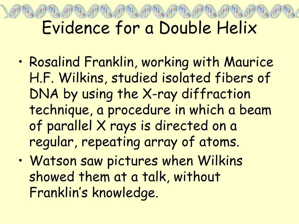 Evidence for a Double Helix