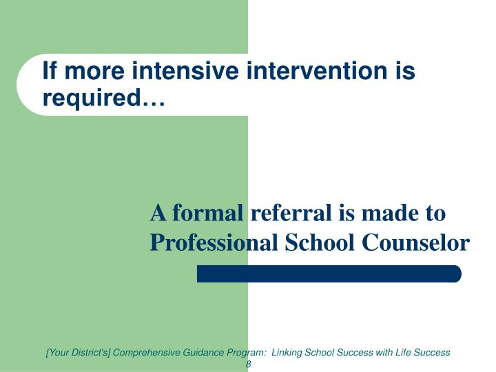 If more intensive intervention is required…