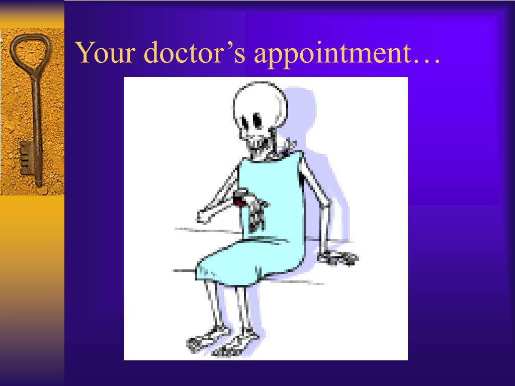 Your doctor's appointment…
