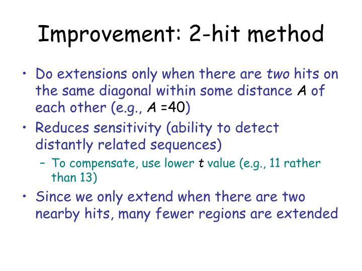 Improvement: 2-hit method