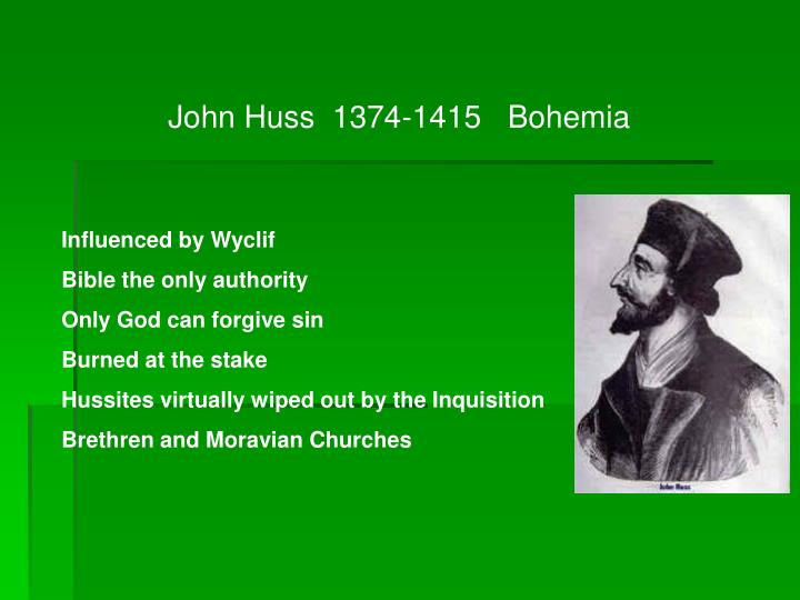John Huss  1374-1415   Bohemia