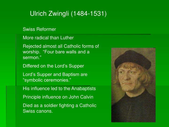 Ulrich Zwingli (1484-1531)