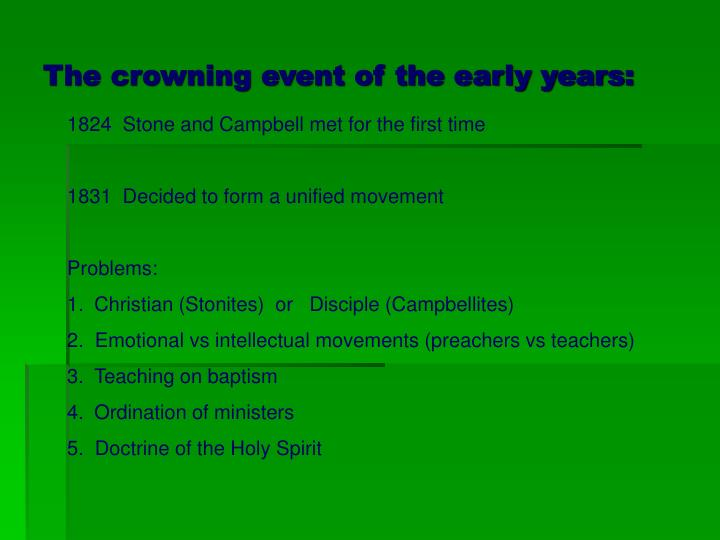 The crowning event of the early years: