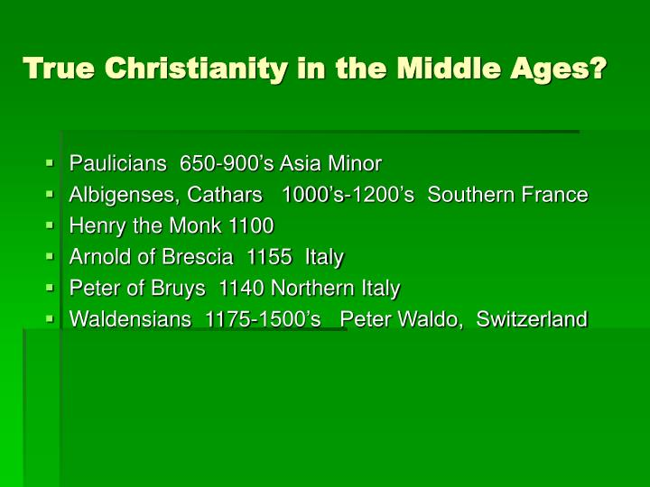 True Christianity in the Middle Ages?