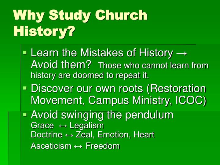 Why Study Church History?