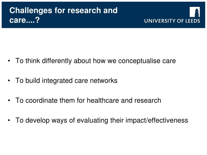 Challenges for research and care....?