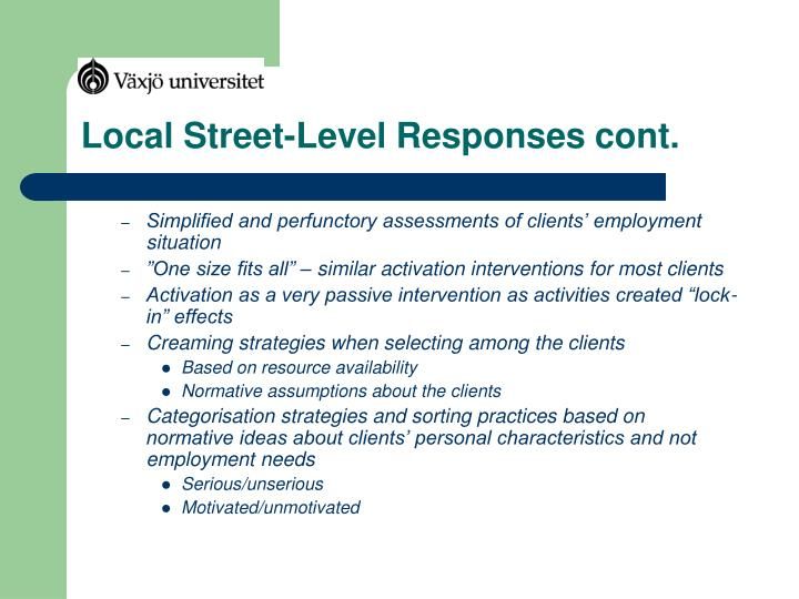 Local Street-Level Responses cont.