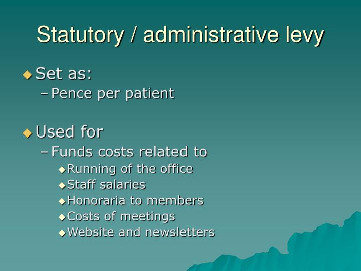 Statutory / administrative levy