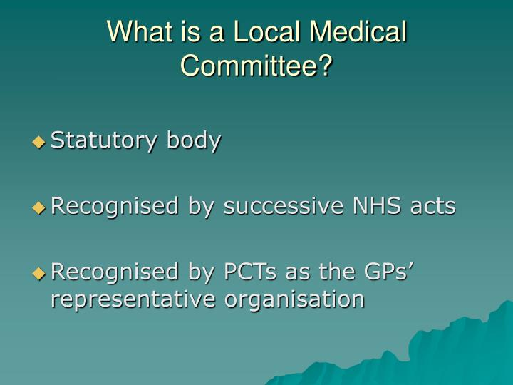 What is a Local Medical Committee?