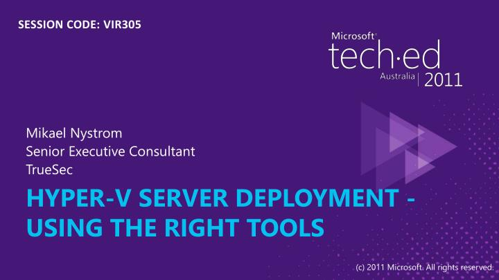 Hyper v server deployment using the right tools