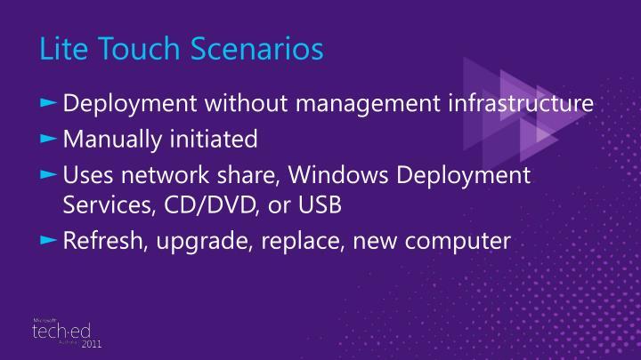 Lite Touch Scenarios