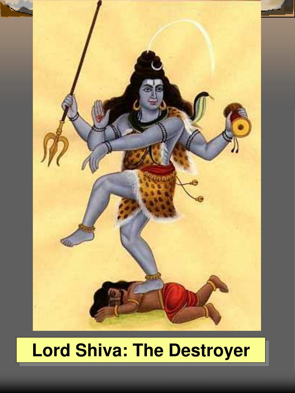 Lord Shiva: The Destroyer