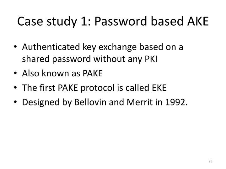 Case study 1: Password based AKE