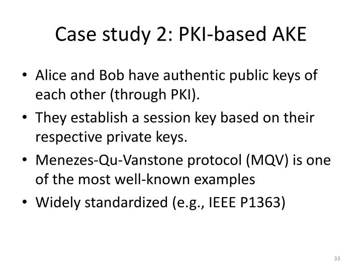 Case study 2: PKI-based AKE