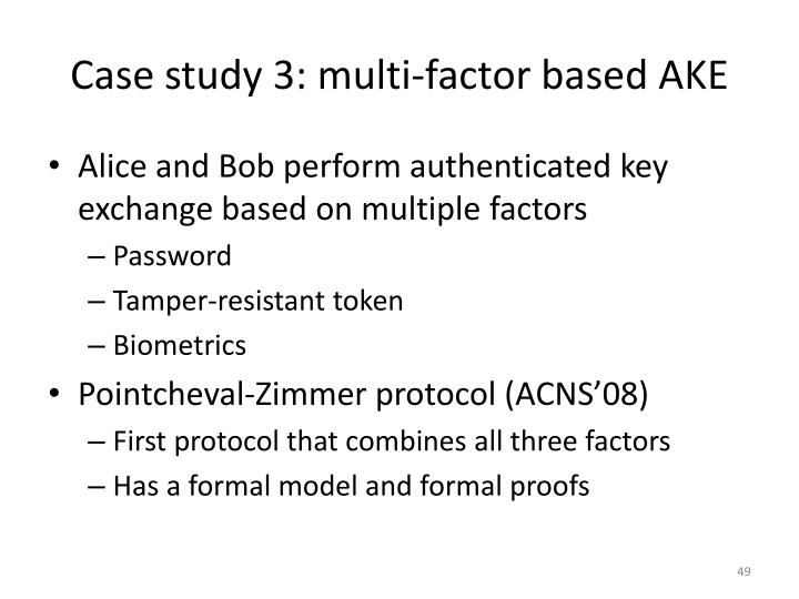 Case study 3: multi-factor based AKE