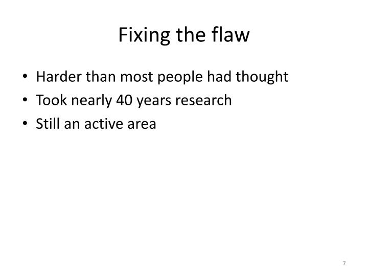 Fixing the flaw