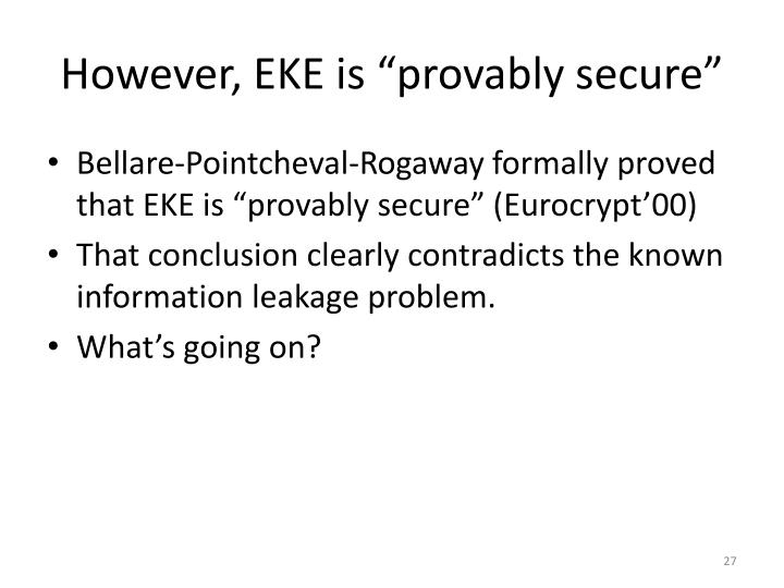 "However, EKE is ""provably secure"""