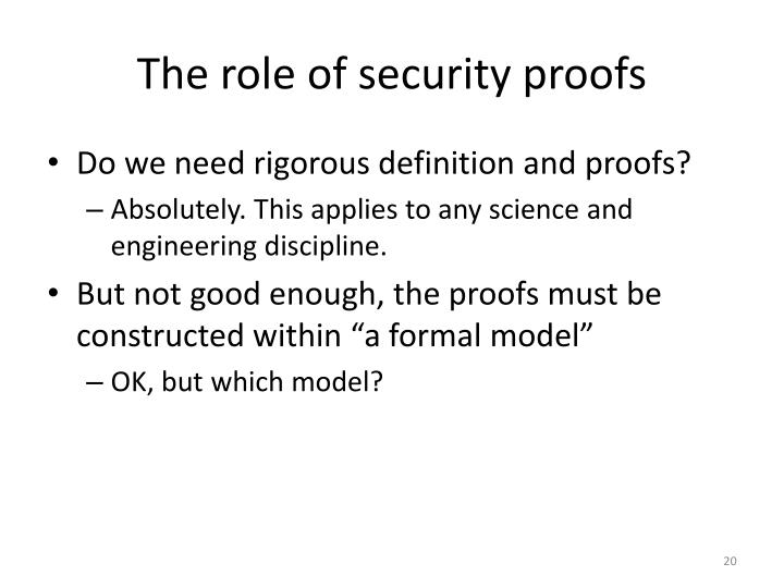 The role of security proofs