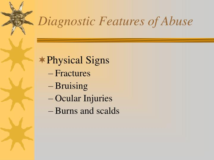 Diagnostic Features of Abuse