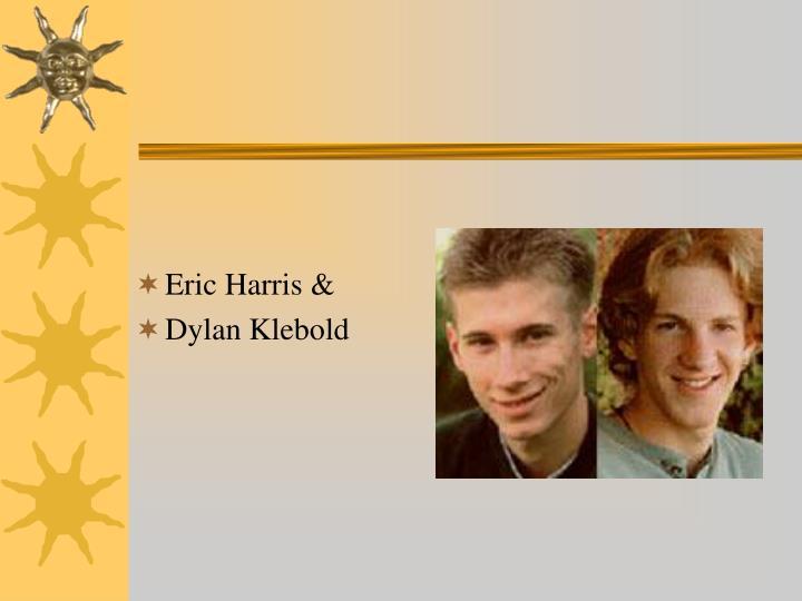 Eric Harris &
