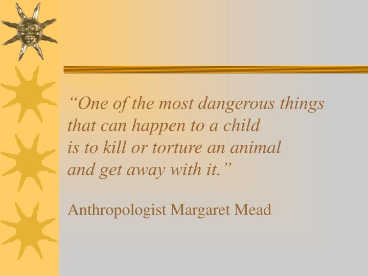 """""""One of the most dangerous things"""