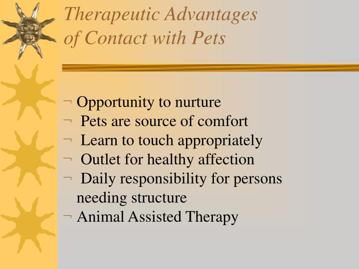 Therapeutic Advantages                        of Contact with Pets