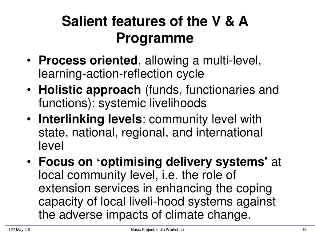 Salient features of the V & A Programme