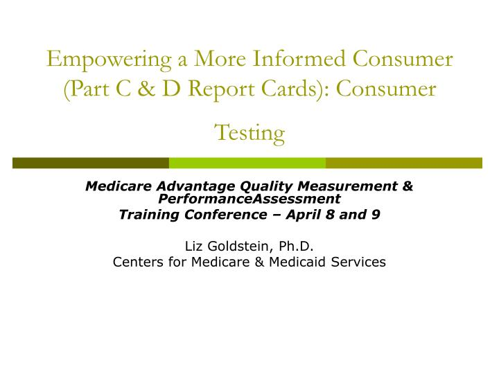 Empowering a more informed consumer part c d report cards consumer testing