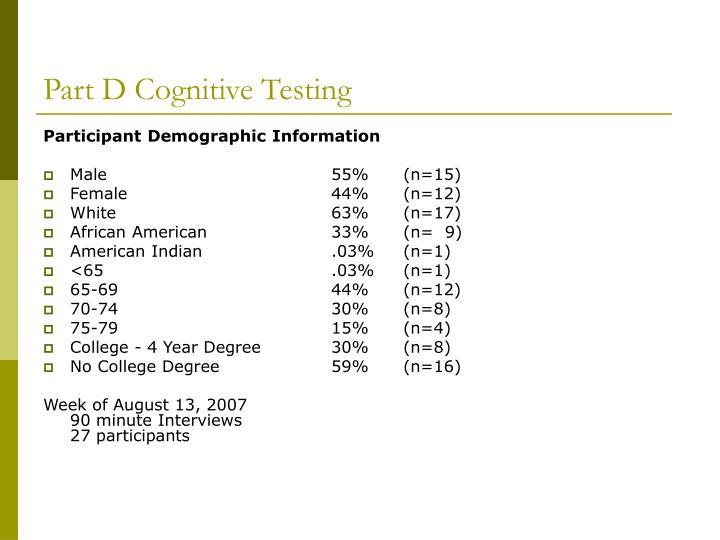 Part D Cognitive Testing