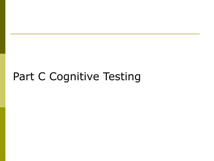 Part C Cognitive Testing