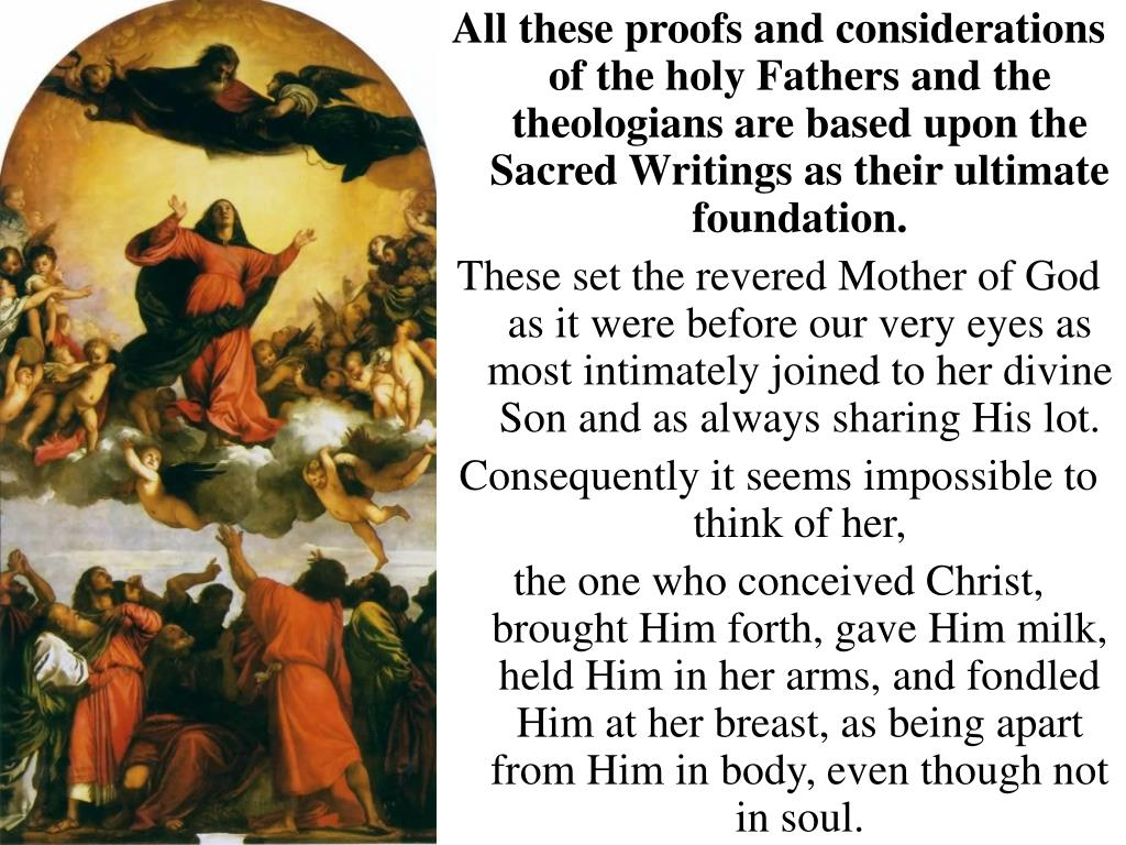 All these proofs and considerations of the holy Fathers and the theologians are based upon the Sacred Writings as their ultimate foundation.