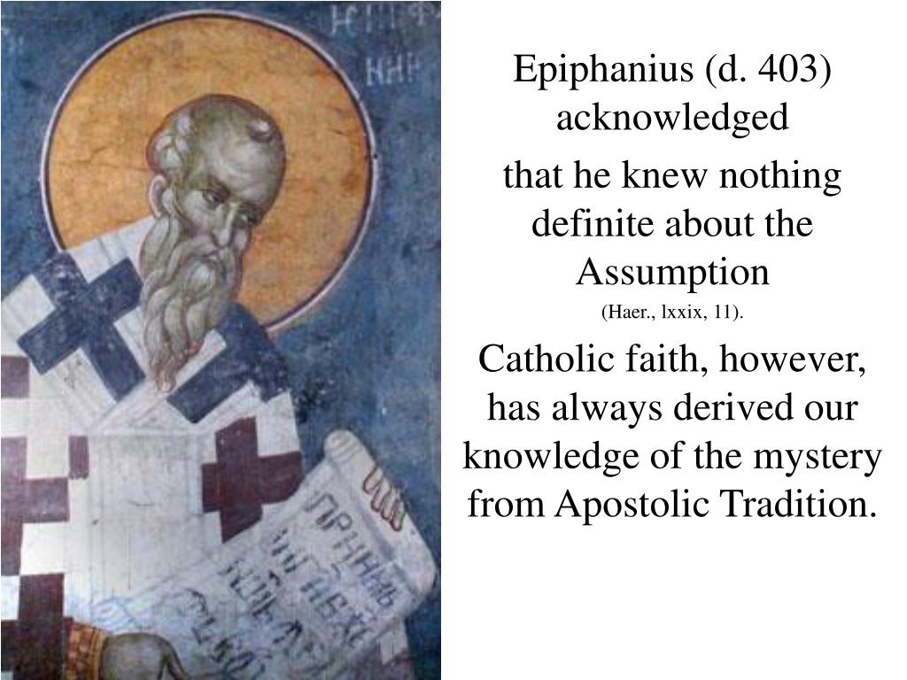 Epiphanius (d. 403) acknowledged
