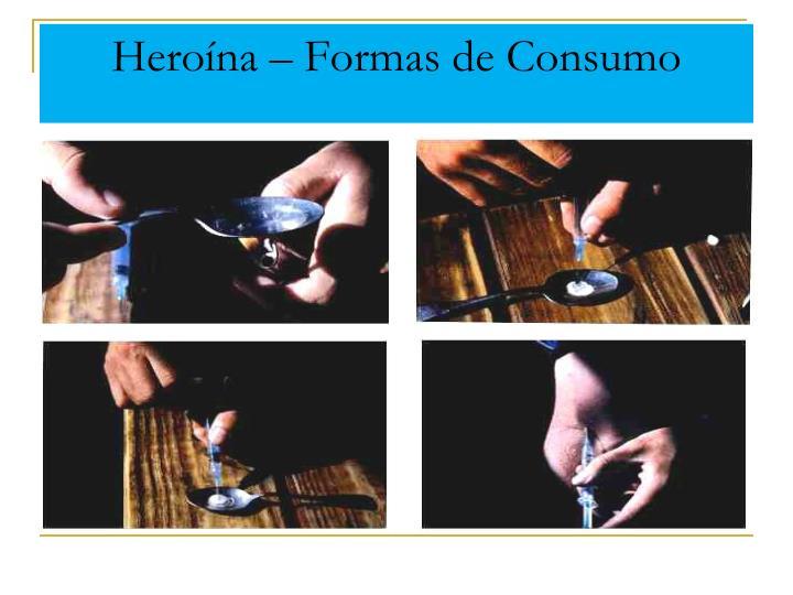 Heroína – Formas de Consumo