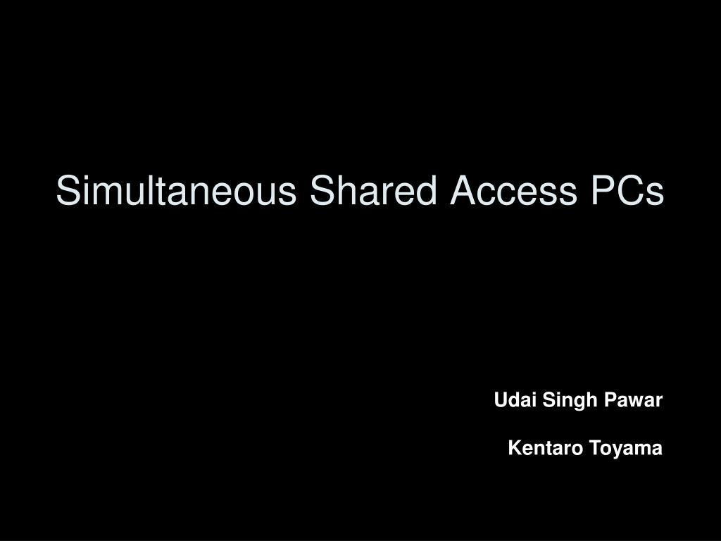 Simultaneous Shared Access PCs