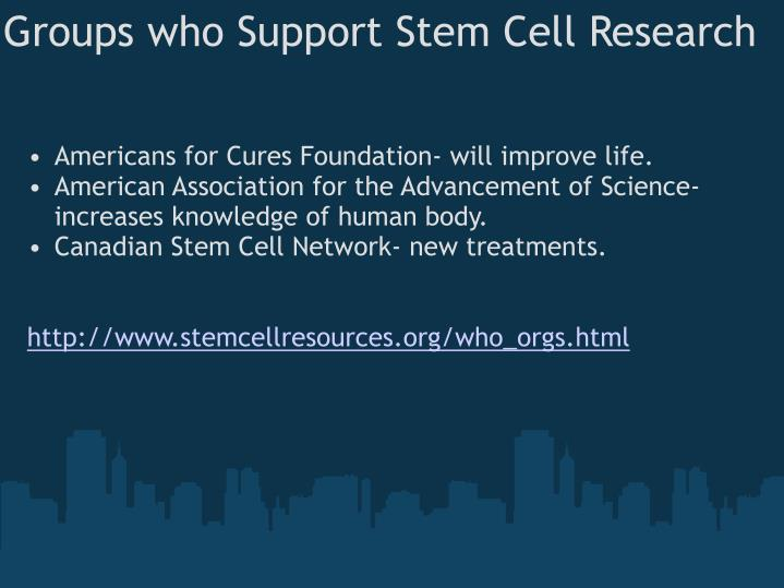 Groups who Support Stem Cell Research