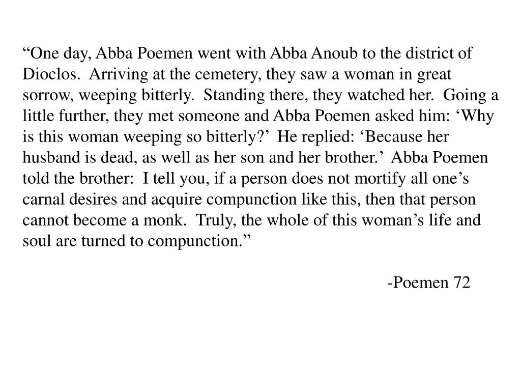 """""""One day, Abba Poemen went with Abba Anoub to the district of"""