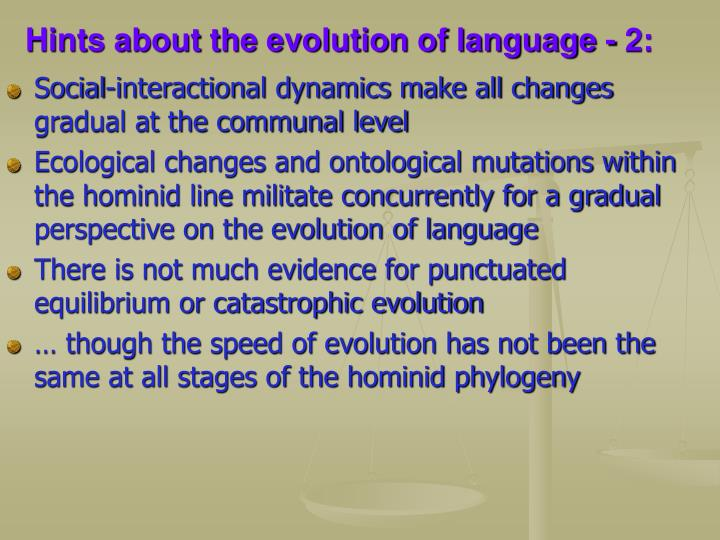 Hints about the evolution of language - 2: