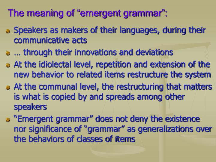 "The meaning of ""emergent grammar"":"
