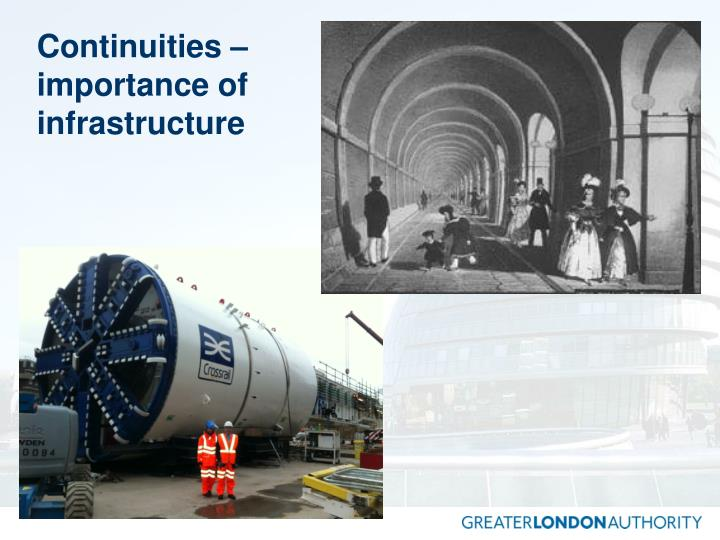 Continuities – importance of infrastructure