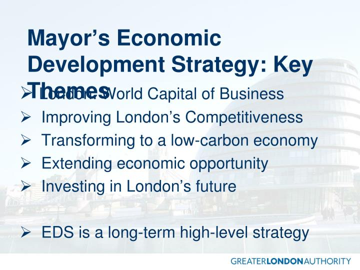 Mayor s economic development strategy key themes