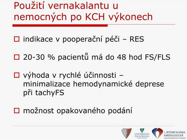 Použití vernakalantu u nemocných po KCH výkonech