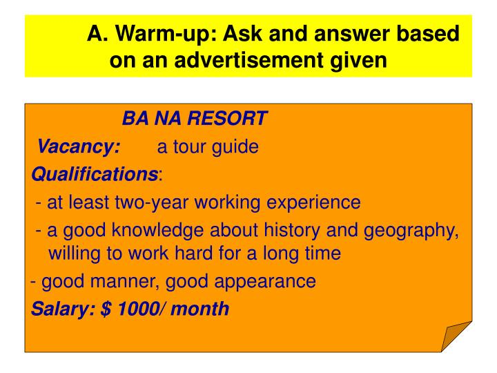 A. Warm-up: Ask and answer based on an advertisement given