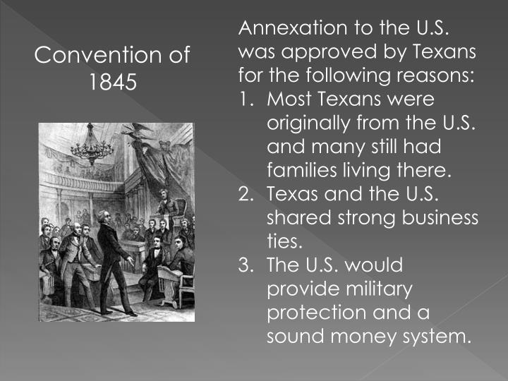 Annexation to the U.S. was approved by Texans for the following reasons:
